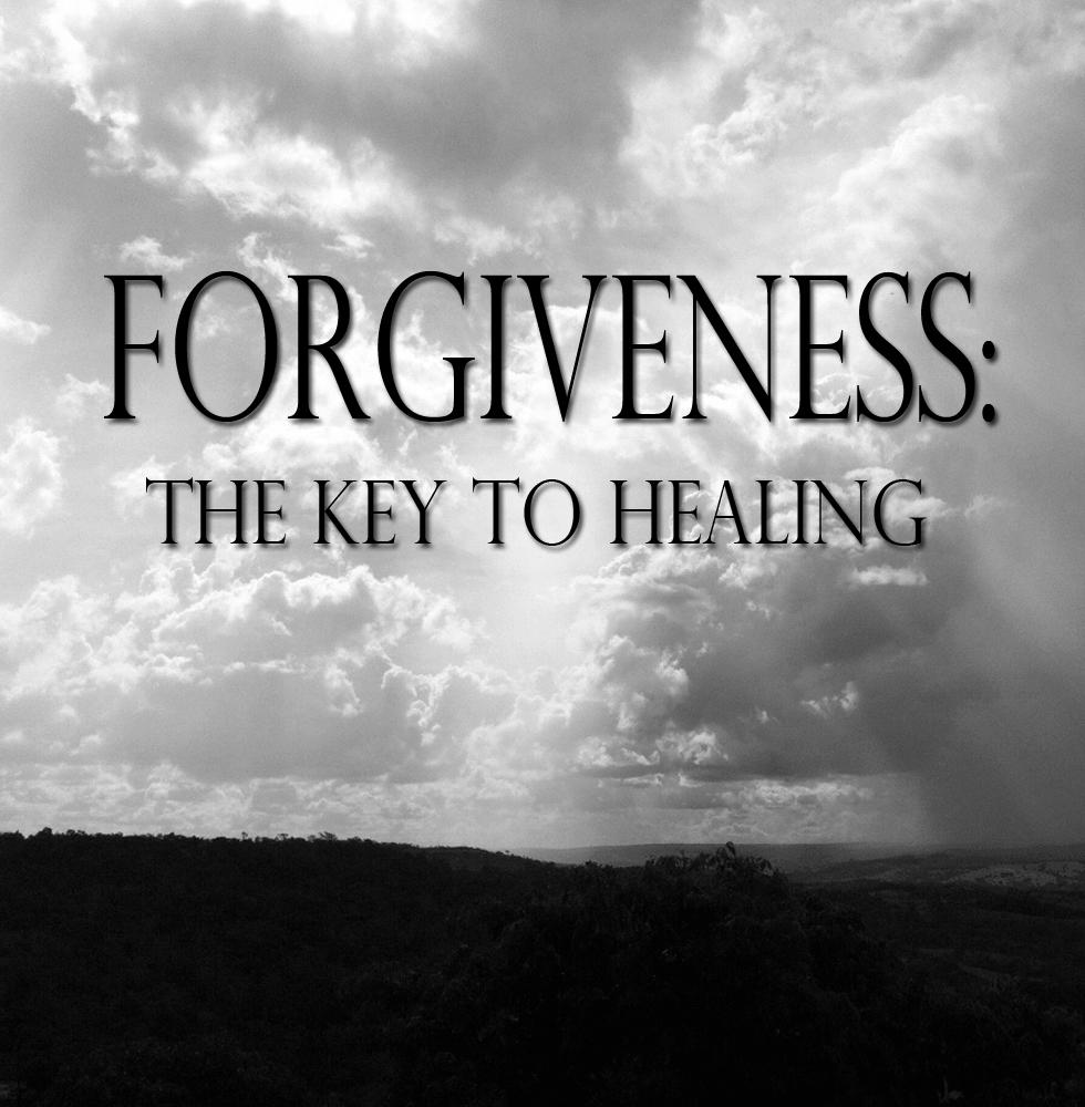 Forgiveness — The Key To Healing